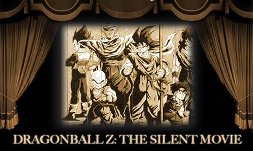 Dragonball Z - The Silent Movie